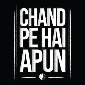 Chand Pe Hai Apun