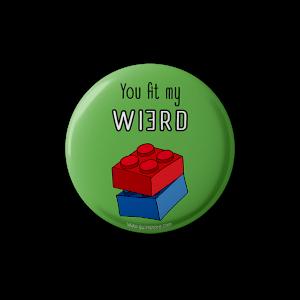 You fit my weird