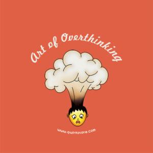 Art of Overthinking