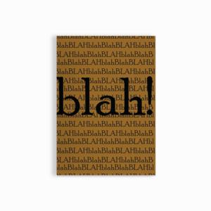 Blah!