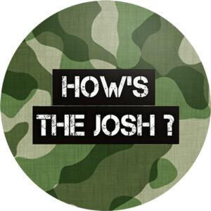 How's the Josh