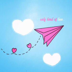 Only Kind of Love (pink)