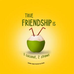 True Friendship is...